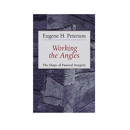 Working the Angles: The Shape of Pastoral Integrity Paperback