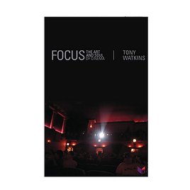 Focus: The Art and Soul of Cinema