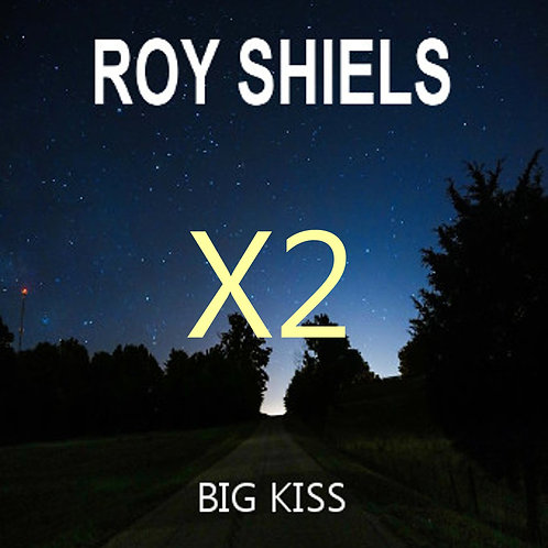 Roy Shiels Big Kiss CD x2 Buddy Deal: 1 for you, 1 for a friend, bundle deal