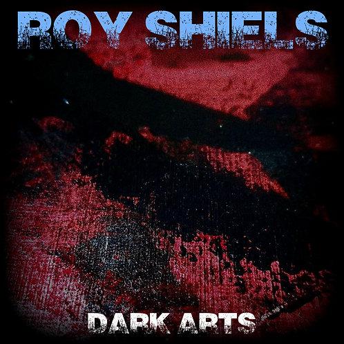 Roy Shiels (2021) Dark Arts (full length album)