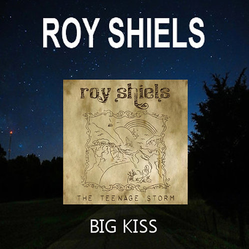 Roy Shiels Big Kiss & Teenage Storm CDs