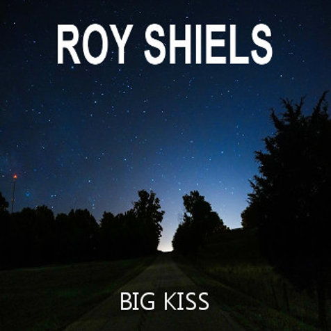 Roy Shiels (2019) CD: Big Kiss