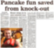 Pancake fun saved from knock–out