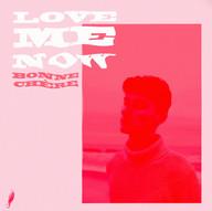 Love Me Now - Bonne Chère