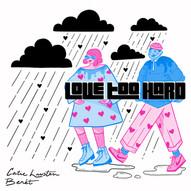 Love Too Hard - Catie Lausten ft. Benét