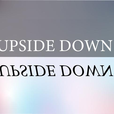 UPsideDOWN: Part 1