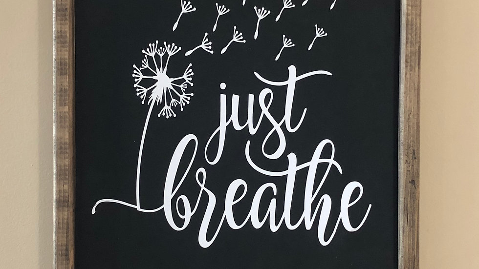 Framed Just Breathe sign
