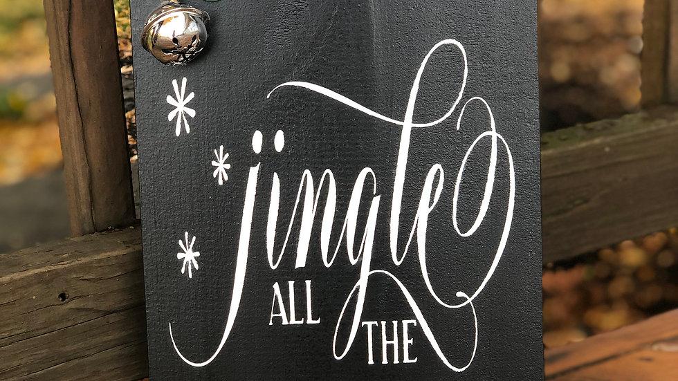 Jingle All The Way wood sign (Black)