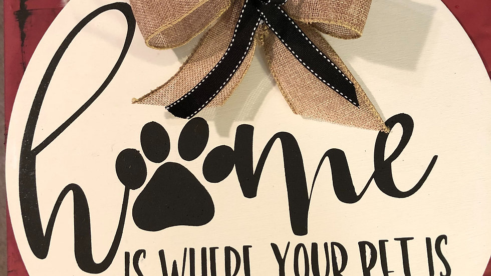 Home Is Where Your Pet Is hanging sign