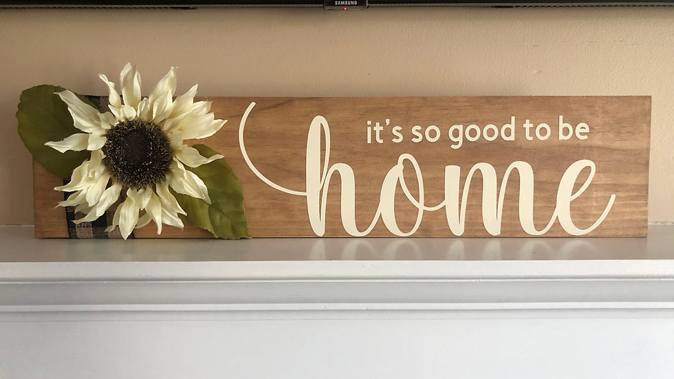 it's so good to be home wood sign in natural color
