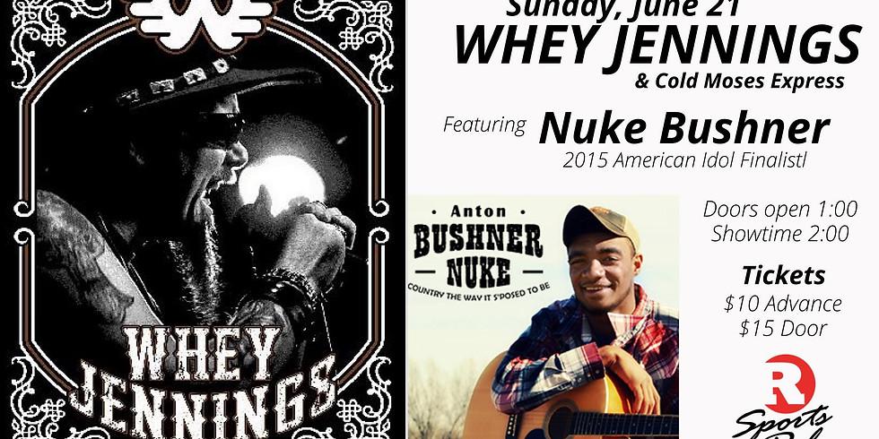 Whey Jennings & Nuke Bushner
