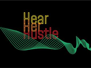 Hear Her Hustle