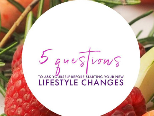 5 Questions To Ask Yourself Before Starting Your New Lifestyle Change