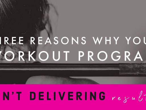 3 Reasons Your Workout Program Isn't Delivering Results