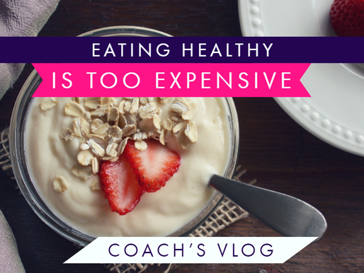 It's NOT Too Expensive To Eat Healthy