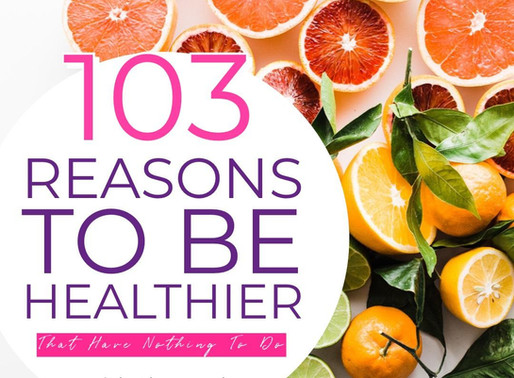 103 Reasons To Be Healthier That Have Nothing To Do With The Scale