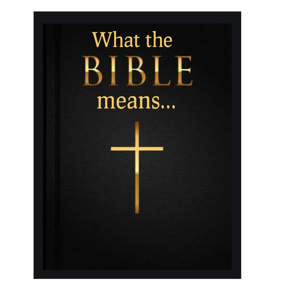 What the Bible means...