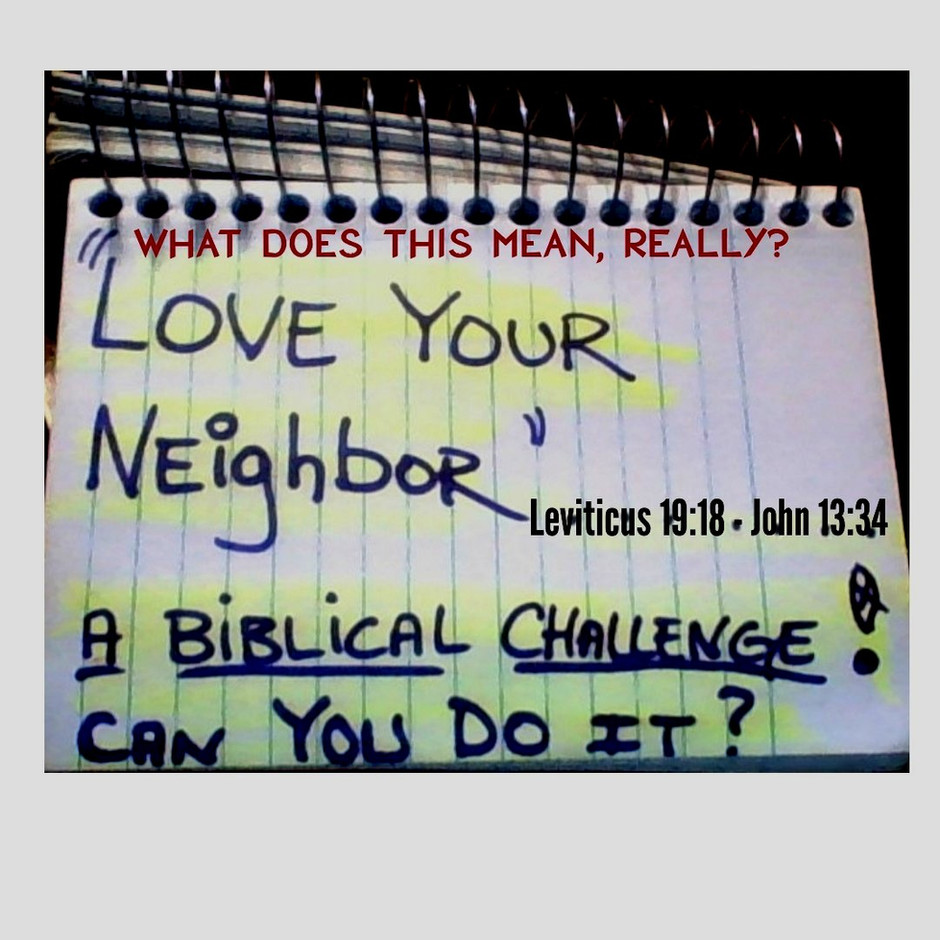 """LOVE thy neighbor"""