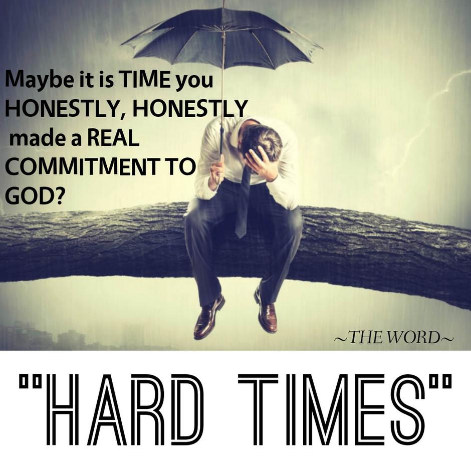 """Hard Times"""