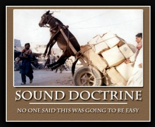 TRUTH, Un-sound doctrine, and not studying