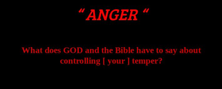 """"""" ANGER """""""