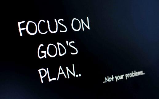 Focus on GOD.