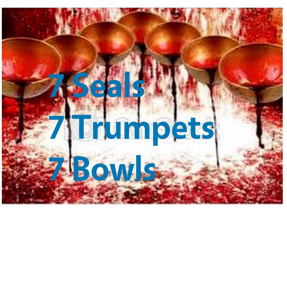 7 Seals - 7 Trumpets - 7 Bowls...