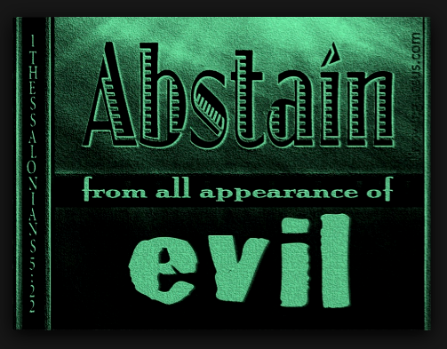ABSTAINING FROM APPEARANCES OF EVIL.