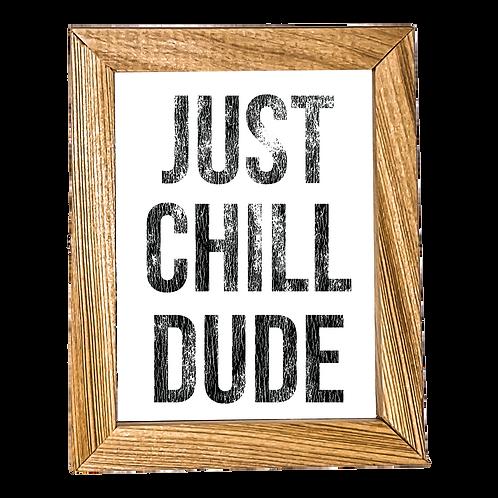 Just Chill Dude Micro