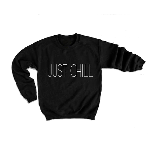 Just Chill Sweatshirt