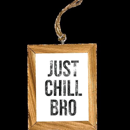 Just Chill Bro Ornament