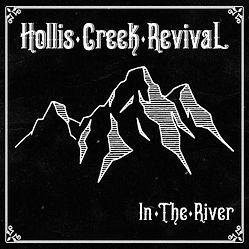 """Hollis Creek Revival """"In The River"""""""