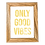 Thumbnail: Only Good Vibes Micro