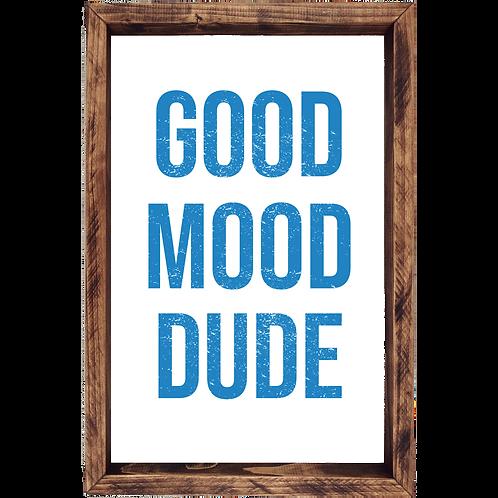 Good Mood Dude