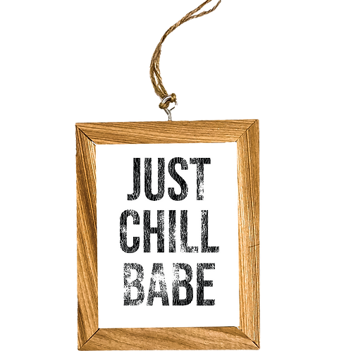 Just Chill Babe Ornament