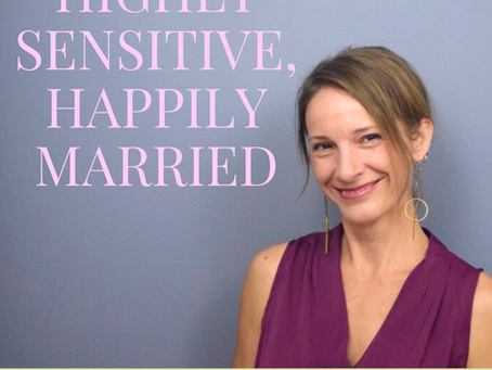 Highly Sensitive, Happily Married Podcast