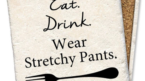 Eat Drink Wear Stretchy Pants Coaster