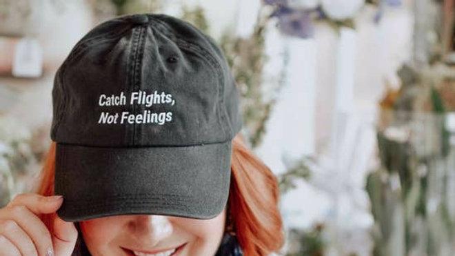 Catch Flights Not Feelings Hat