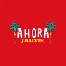 220px-J_Balvin_Ahora_cover.png