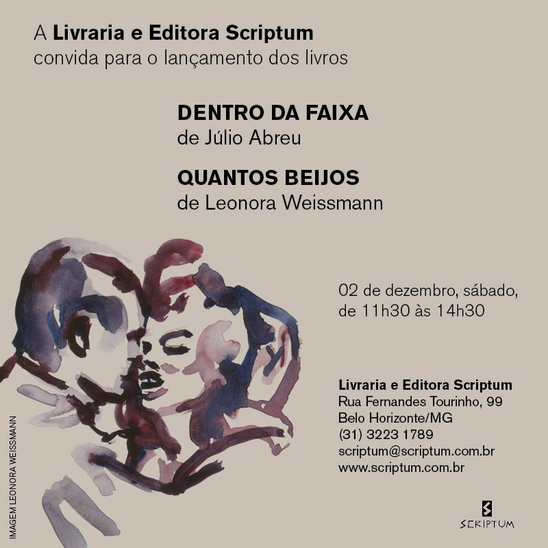 Lançamento dos livros Dentro da Faixa (Júlio Abreu) e Quantos Beijos (Leonora Weissmann) na Livraria e Editora Scriptum