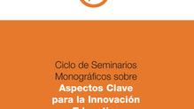 Ciclo de Seminarios Monográficos:Aspectos clave para la Innovación Educativa