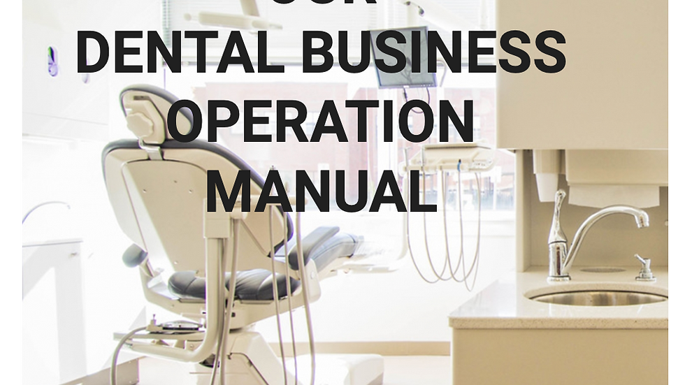 A Comprehensive Customizable Dental Business Operation Manual