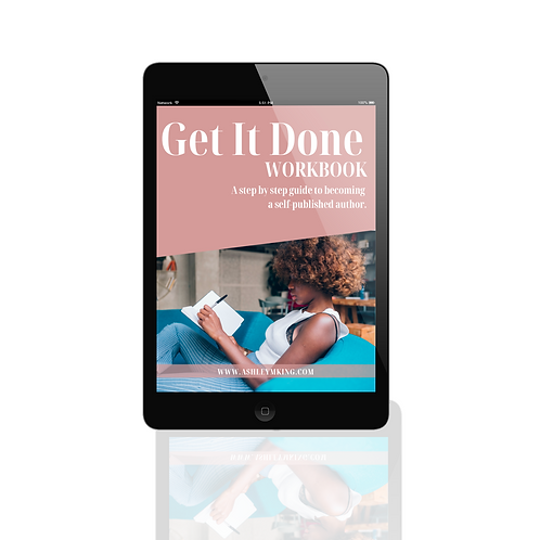 "The ""Get It Done"" Workbook: A Step By Step Guide to Becoming A Published Author"