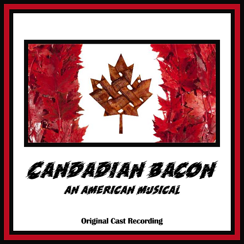 Canadian Bacon: An American Musical CD