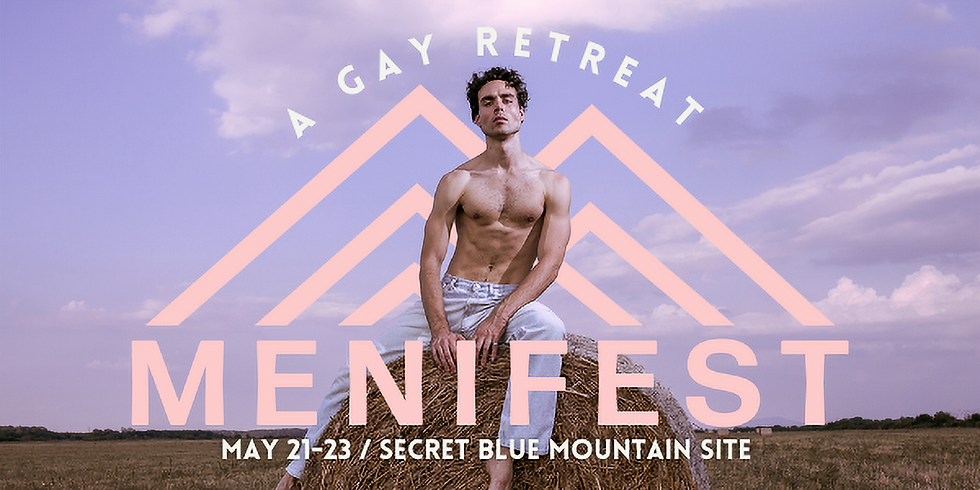 MENIFEST: A Gay Retreat by Haus of Sass
