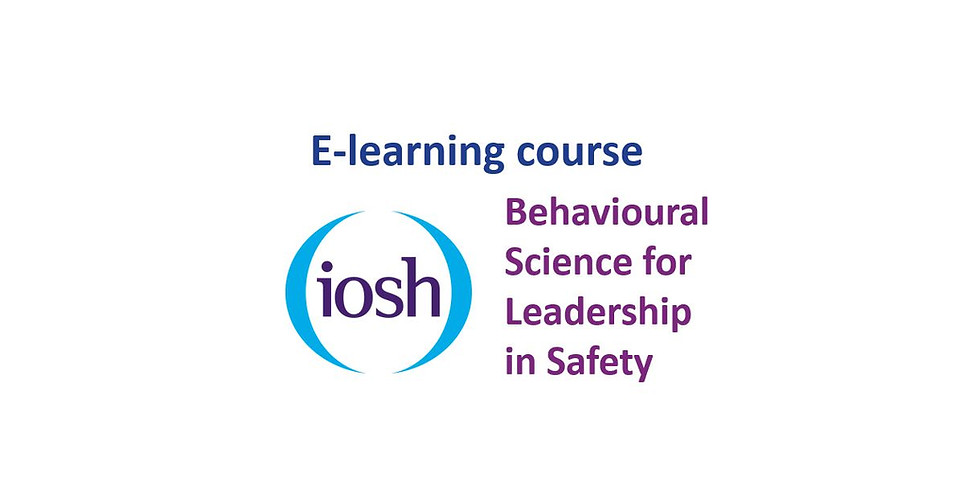 Behavioural Science for Leadership in Safety Online Program (IOSH Certificated)