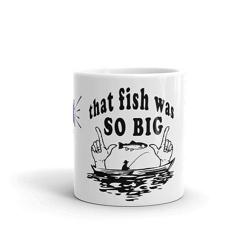 Mug - THAT FISH WAS SO BIG