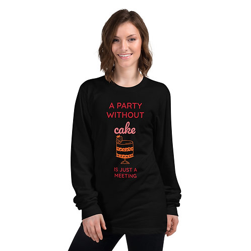 Long sleeve t-shirt - a party without cake