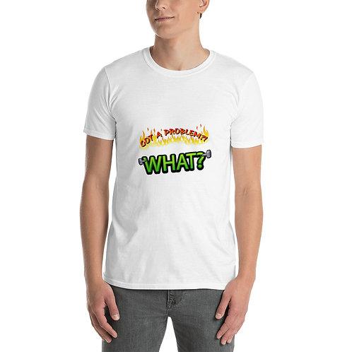 Short-Sleeve Unisex T-Shirt - what?