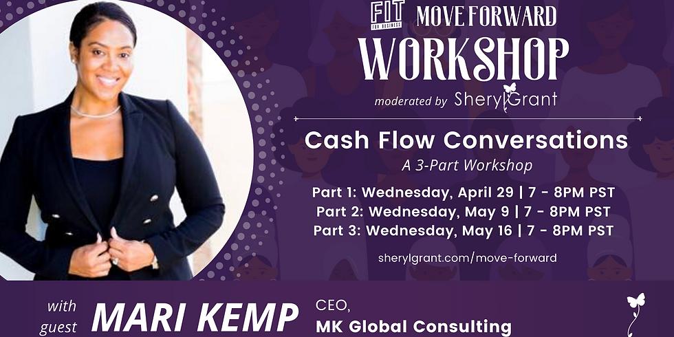 FREE FIT Move Forward Live Work Shop | Cash Flow Conversations with Mari Kemp
